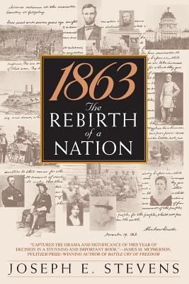 1863: The Rebirth of a Nation - Stevens, Joseph E