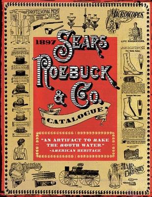 1897 Sears, Roebuck & Co. Catalogue: A Window to Turn-Of-The-Century America - Sears Roebuck & Co