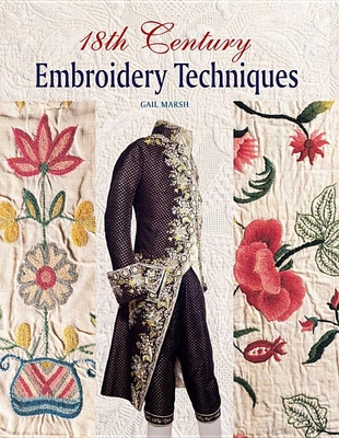 18th Century Embroidery Techniques - Marsh, Gail