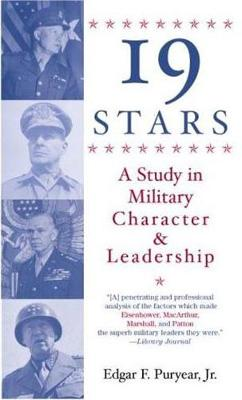19 Stars: A Study in Military Character and Leadership - Puryear, Edgar F, Dr., Jr.