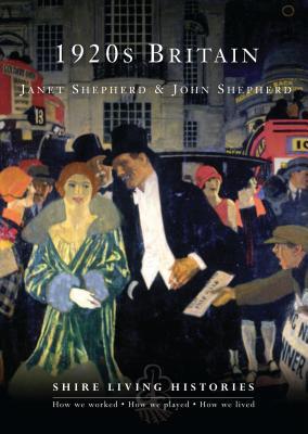 1920s Britain - Shepherd, John, and Shepherd, Janet, Dr.