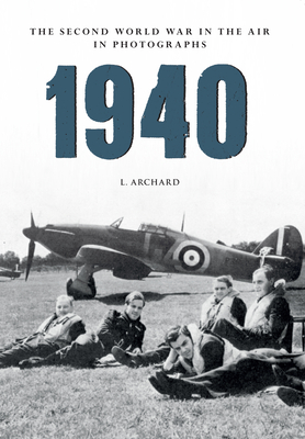 1940 The Second World War in the Air in Photographs - Archard, Louis