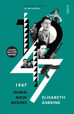 1947: when now begins - Asbrink, Elisabeth, and Graham, Fiona (Translated by)