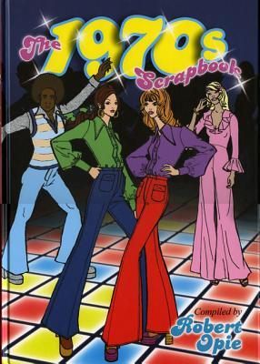 1970's Scrapbook - Opie, Robert (Compiled by)
