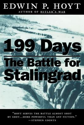 199 Days: The Battle for Stalingrad - Hoyt, Edwin P