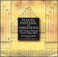 19th Century American Concert Organ Music - Richard Morris (organ)