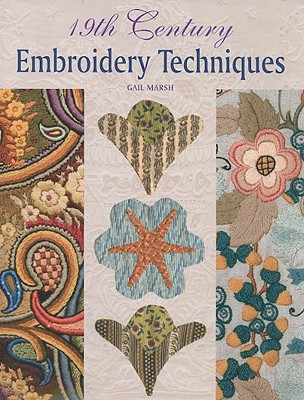 19th Century Embroidery Techniques - Marsh, Gail