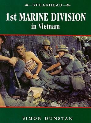 1st Marine Division in Vietnam - Dunstan, Simon