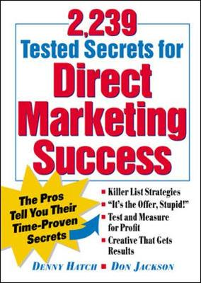 2,239 Tested Secrets for Direct Marketing Success - Hatch, Denny, and Hatch, Denison, and Jackson, Don