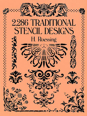 2,286 Traditional Stencil Designs - Roessing, H