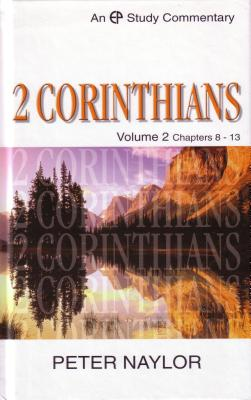 2 Corinthians: Volume 2 Chapters 8-13 - Naylor, Peter