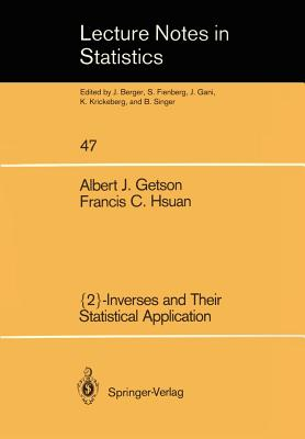 {2}-Inverses and Their Statistical Application - Getson, Albert J, and Hsuan, Francis C