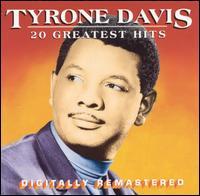 20 Greatest Hits - Tyrone Davis