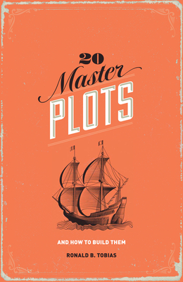 20 Master Plots: And How to Build Them - Tobias, Ronald B