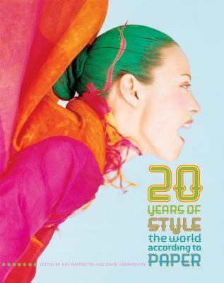 20 Years of Style: The World According to Paper - Hastreiter, Kim, and Hershkovits, David