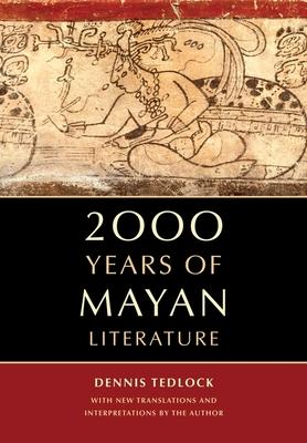 2000 Years of Mayan Literature - Tedlock, Dennis