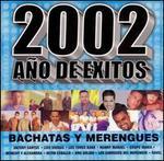 2002 Ano de Exitos: Bachata Y Merengues