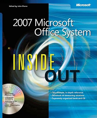 2007 Microsoft Office System Inside Out - Microsoft Corporation, and Corporation, Microsoft, and Pierce, John (Editor)