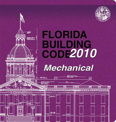 2010 Florida Building Code - Mechanical - International Code Council