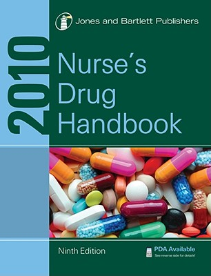 2010 Nurse's Drug Handbook - Jones, & Bartlett, and Jones & Bartlett, and Editors of Jones & Bartlett Publishers Inc