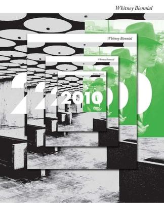 2010: Whitney Biennial - Bonami, Francesco (Editor), and Carrion-Murayari, Gary (Editor)