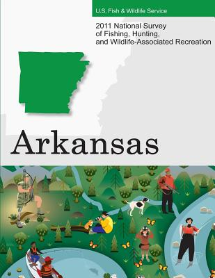 2011 National Survey of Fishing, Hunting, and Wildlife-Associated Recreation?arkansas - U S Fish and Wildlife Service