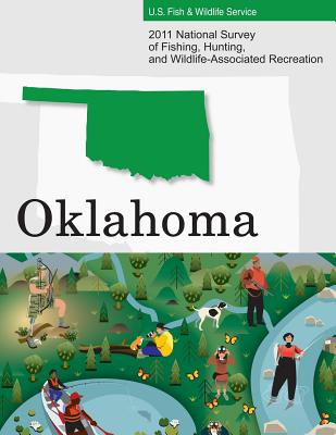 2011 National Survey of Fishing, Hunting, and Wildlife-Associated Recreation?oklahoma - U S Fish and Wildlife Service and U S