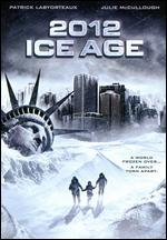 2012: Ice Age - Travis Fort