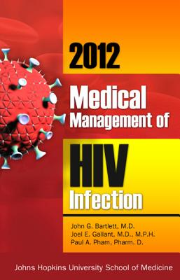 2012 Medical Management of HIV Infection - Hadden, Christie (Editor), and Hadden, David D (Editor), and Peirce, Glenn A (Editor)