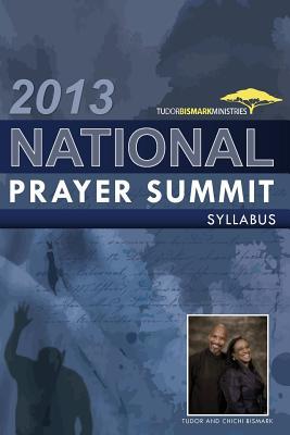2013 National Prayer Summit Syllabus - Bismark, Tudor, and Bismark, Chichi