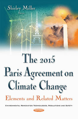 2015 Paris Agreement on Climate Change: Elements & Related Matters - Miller, Shirley (Editor)