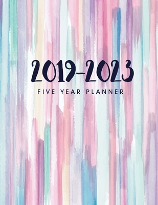 2019-2023 Five Year Planner: Daily Planner Five Year, Agenda Schedule Organizer Logbook and Journal Personal, 60 Months Calendar, 5 Year Appointment Calendar, Agenda Planner for the Next Five Years, Business Planners, Appointment Notebook (5 Year Monthly - Publishing, John Book