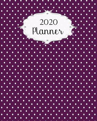 2020 Planner: Polka Dot Daily, Weekly & Monthly Calendars January through December Purple - Avenue, Jazzy
