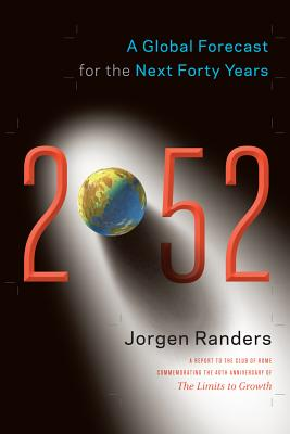 2052: A Global Forecast for the Next Forty Years - Randers, Jorgen