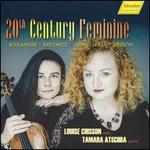 20th Century Feminine: Boulanger, Bacewicz, Ustvolskaya, Higdon