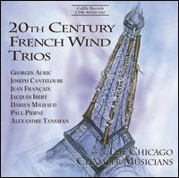 20th Century French Wind Trios - Chicago Chamber Musicians