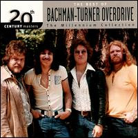 20th Century Masters - The Millennium Collection: The Best of Bachman-Turner Overdrive - Bachman-Turner Overdrive