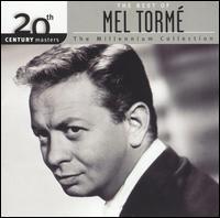 20th Century Masters - The Millennium Collection: The Best of Mel Tormé - Mel Tormé