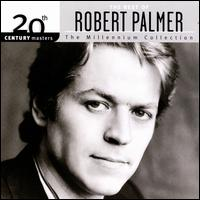 20th Century Masters - The Millennium Collection: The Best of Robert Palmer - Robert Palmer