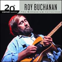 20th Century Masters - The Millennium Collection: The Best of Roy Buchanan - Roy Buchanan
