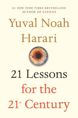 21 Lessons for the 21st Century - Harari, Yuval Noah, Dr.