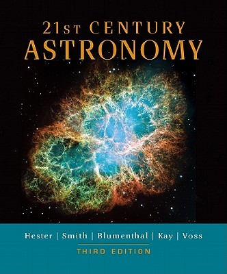 21st Century Astronomy - Hester, Jeff, and Smith, Bradford, and Blumenthal, George