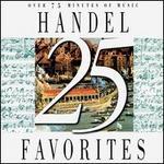 25 Handel Favorites