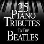 25 Piano Tributes To the Beatles