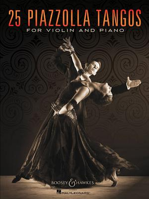 25 Piazzolla Tangos for Violin and Piano - Piazzolla, Astor (Composer)