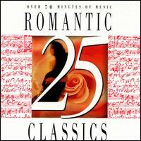 25 Romantic Classics - A. Alvarosi (oboe); A. Caroldi (oboe); Alexander Pervomaysky (violin); Arie Vardi (piano); Bert Lucarelli (oboe);...