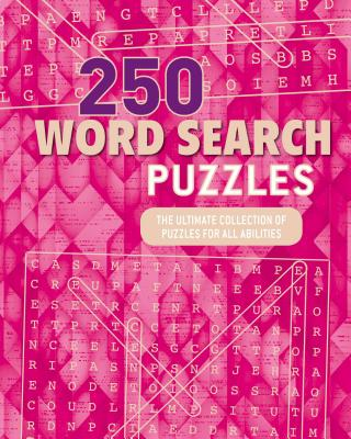250 Word Search Puzzles: The Ultimate Collection of Puzzles for All Abilities - Parragon Books Ltd