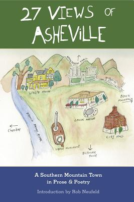 27 Views of Asheville: A Southern Mountain Town in Prose & Poetry - Godwin, Gail (Contributions by), and Rash, Ron (Contributions by), and Frazier, Charles (Contributions by)
