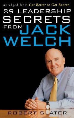 29 Leadership Secrets from Jack Welch - Slater, Robert