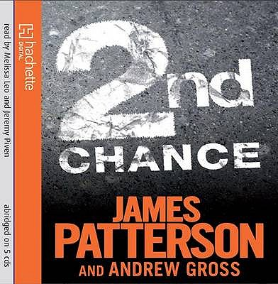 2nd Chance - Patterson, James, and Gross, Andrew, and Leo, Melissa (Read by)